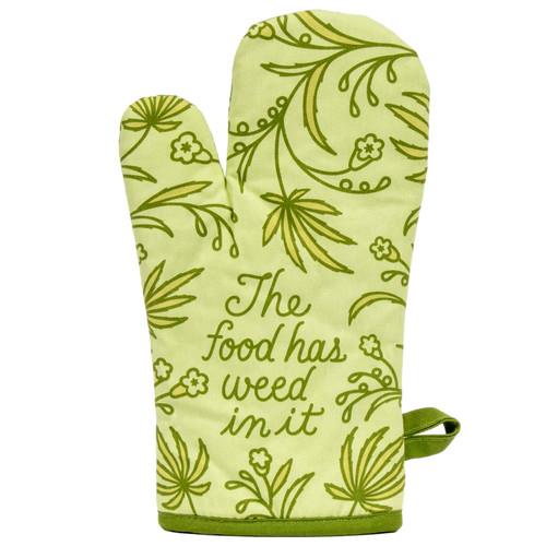 Food Has Weed In It Oven Mitt Gift