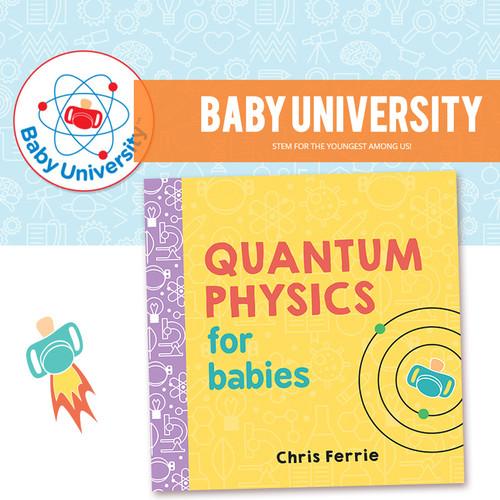 Quantum Physics for Babies