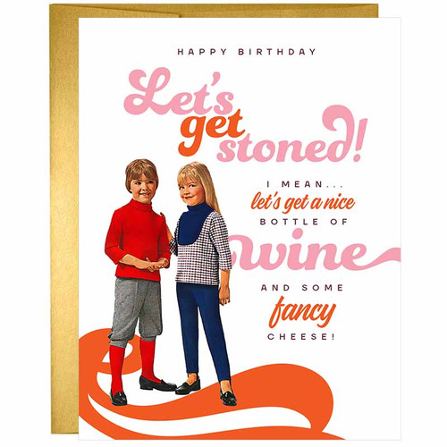 Let's Get Stoned, I Mean Drink Wine Greeting Card