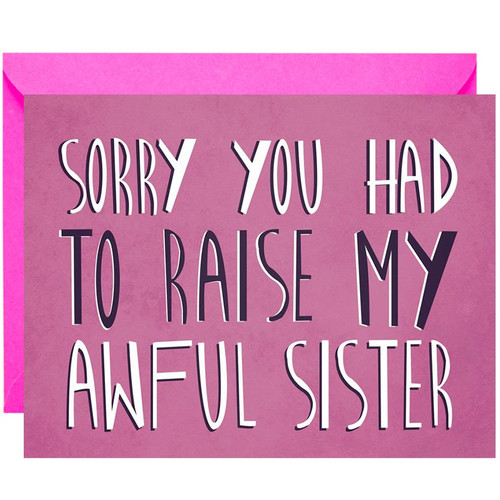 Sorry You Had To Raise My Awful Sister Mother's Day Card