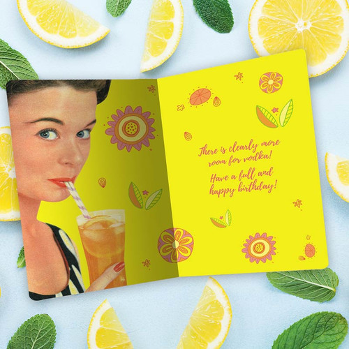I Don't Care If The Glass Is Half Full, More Room For Vodka Birthday Card