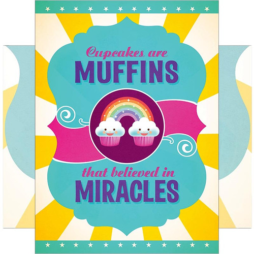 Cupcakes Are Muffins That Believed in Miracles Friendship Greeting Card