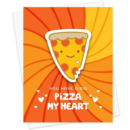 You Have Big A Pizza My Heart Sticker Greeting Card