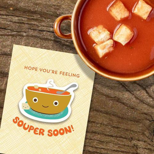 Hope You're Feeling Souper Soon! Kawaii Art Card