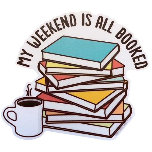 My Weekend is All Booked Vinyl Sticker