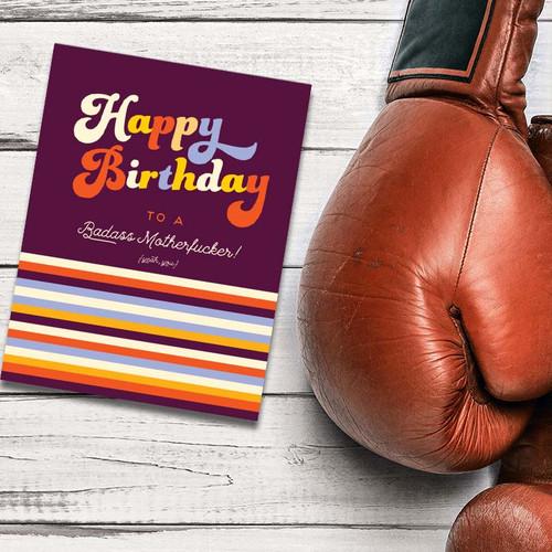 Happy Birthday To A Badass Mother Fucker Card