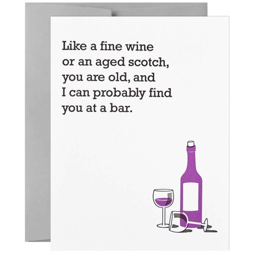 Like A Fine Wine Or Aged Scotch, You Are Old And At The Bar Birthday Card