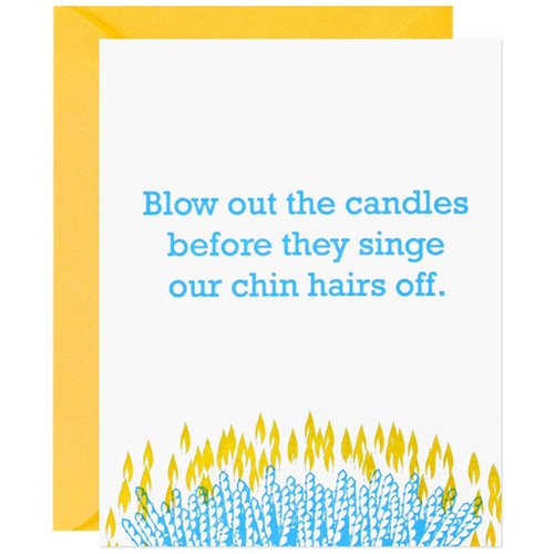 Blow Out The Candles Before They Singe Our Chin Hairs Off Birthday Card