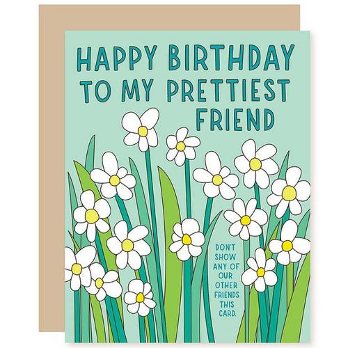 Funny Birthday Card -Happy Birthday To My Prettiest Friend!