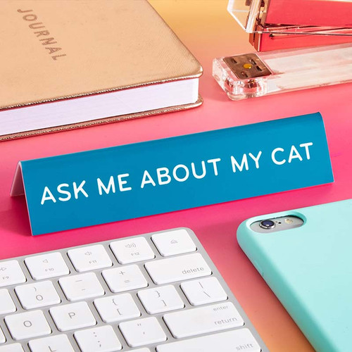 Ask Me About My Cat Desk Sign