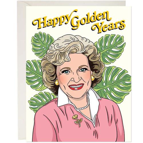 Happy Golden Years Golden Girls Greeting Card
