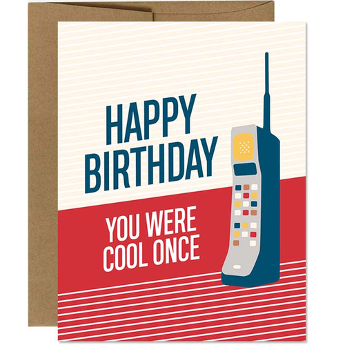 Funny Birthday Card - You Were Cool Once