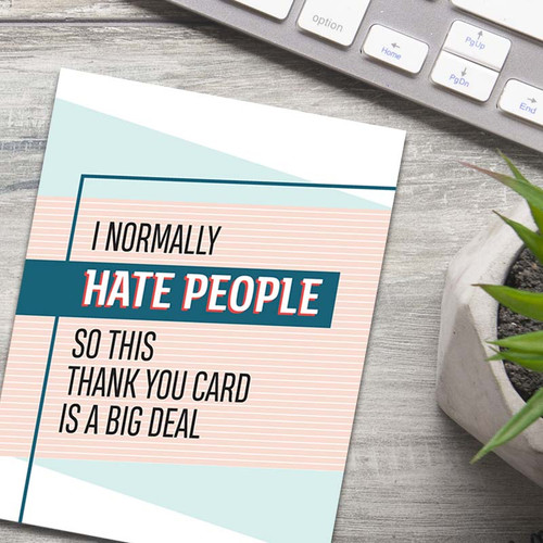 Funny Thank You Card - I Normally Hate People