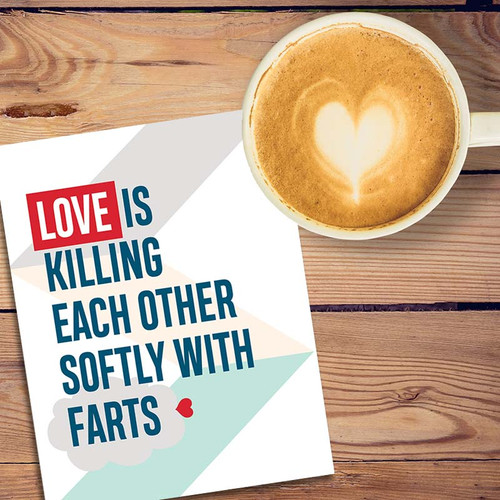 Love Is Killing Each Other Softly With Farts Card