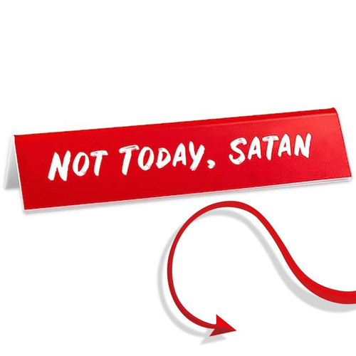 Not Today Satan Sign for your office desk