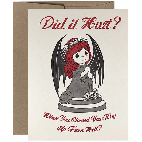 Did It Hurt? When You Clawed Your Way Up From Hell Card