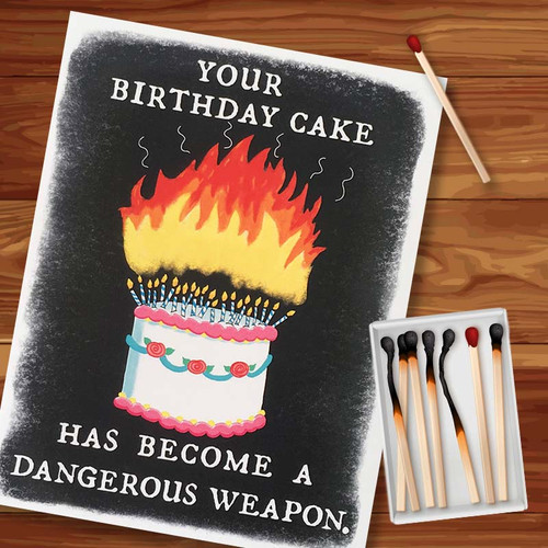 Your Cake Is A Dangerous Weapon Birthday Card