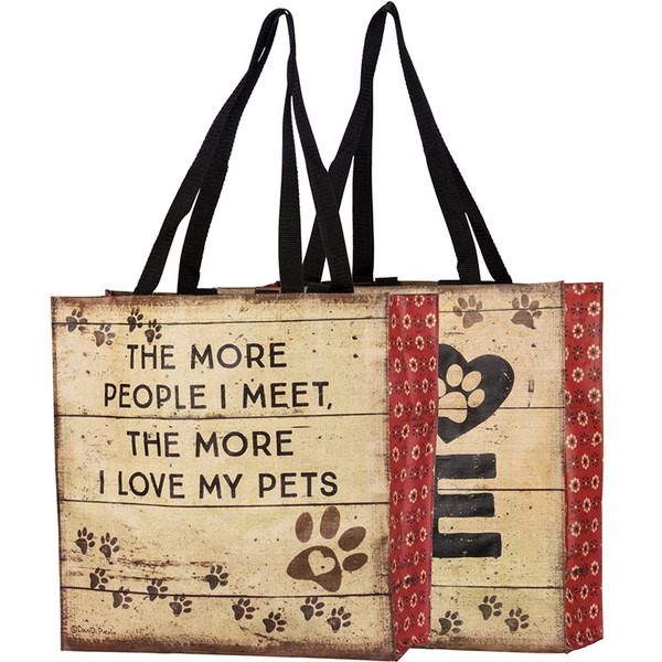 The More People I Meet The More I Love My Pets Tote