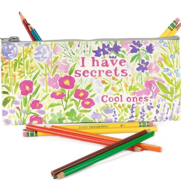 I Have Secrets. Cool Ones. Pencil Case