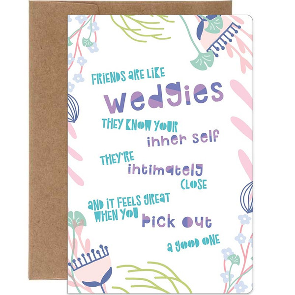 Friends Are Like Wedgies Greeting Card