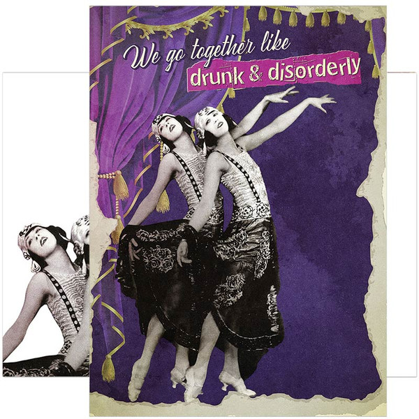 We Go Together Like Drunk + Disorderly Friendship Card