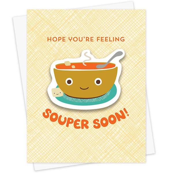Hope You're Feeling Souper Soon! Get Well Sticker Card