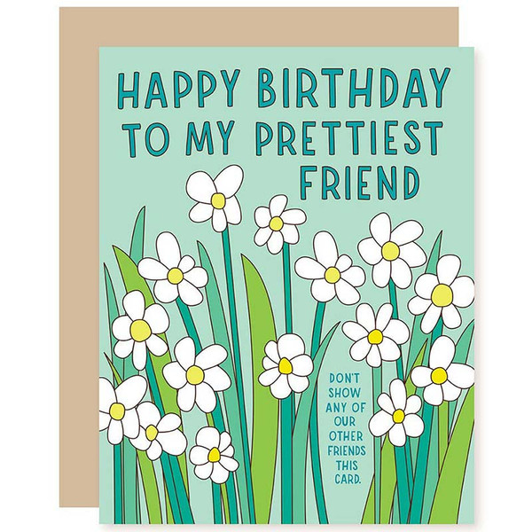Funny Birthday Card -Happy Birthday To My Prettiest Friend!