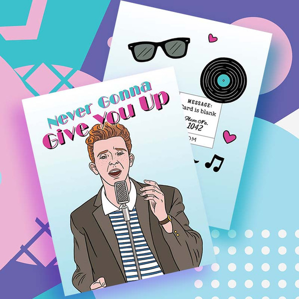 80's Meme Never Gonna Give You Up Card