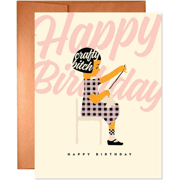 Crafty Bitch Happy Birthday Card
