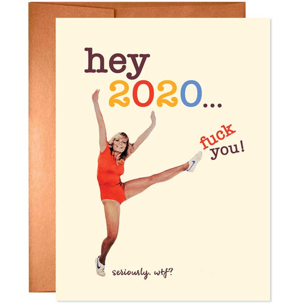 Funny 2020 Greeting Card - Hey 2020... F*ck You!