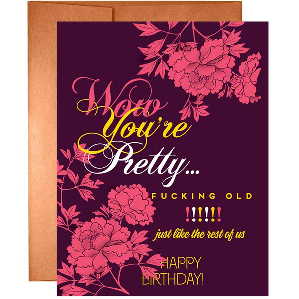 Funny Birthday Card - Wow You're Pretty F*cking Old