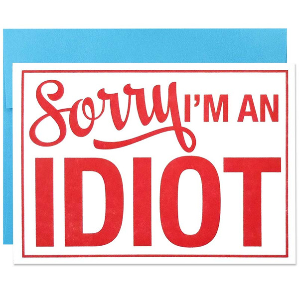 Sorry I'm An Idiot  Greeting Card