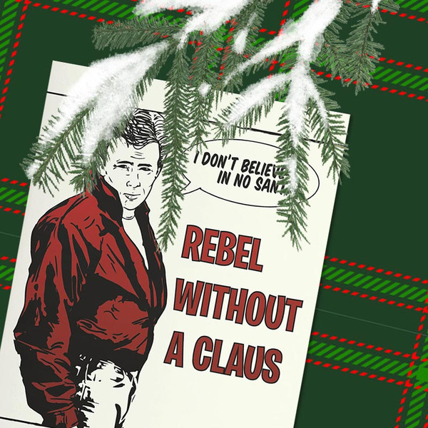 Pun Christmas Card - Rebel Without A Claus