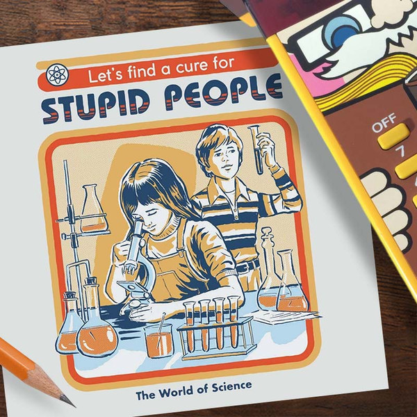 Let's Find A Cure For Stupid People Greeting Card
