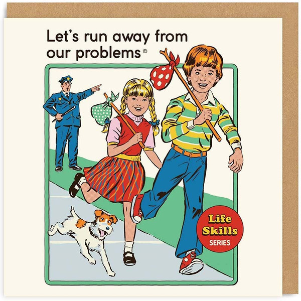 Let's Run Away From Our Problems Greeting Card