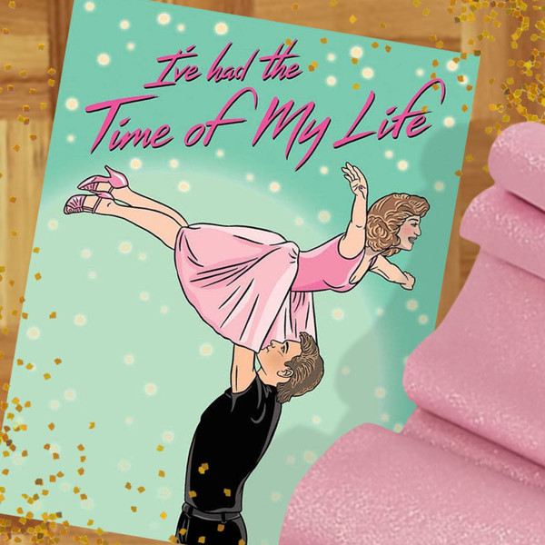 Dirty Dancing  I've Had The Time Of My Life Valentine's Day Card