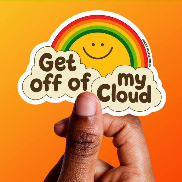 Get Off Of My Cloud Sticker with Rainbow