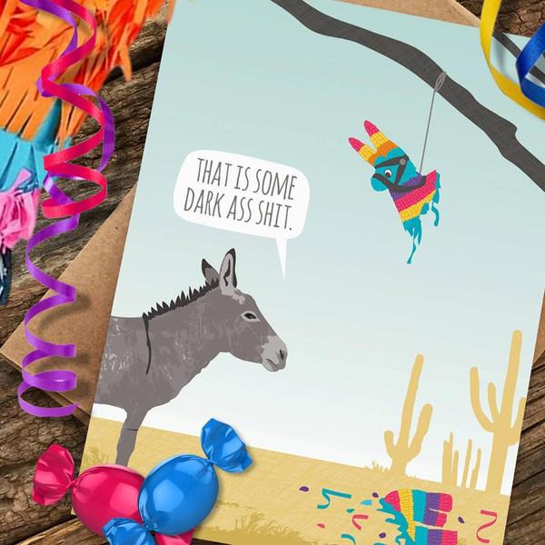 Funny Birthday Card - That is Some Dark Ass Shit Piñata Birthday Card