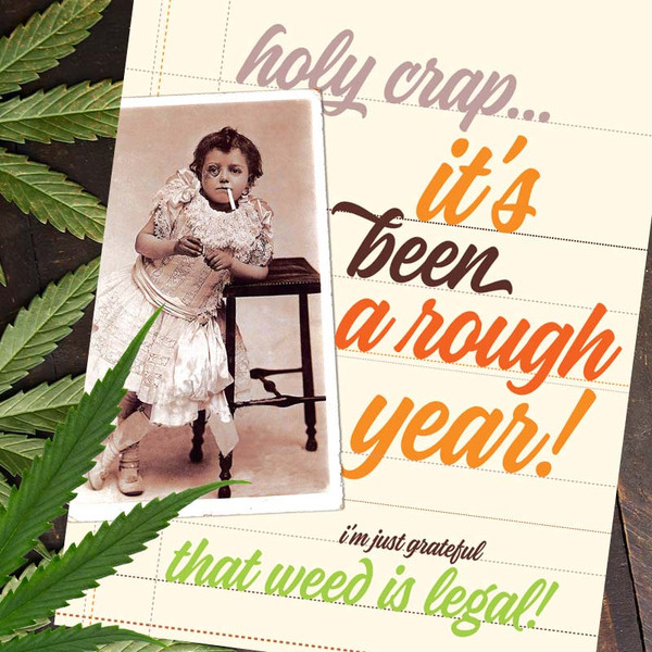 Weed is Legal Card