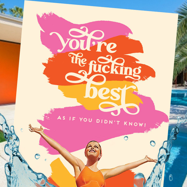 Obsessive + Compulsive  - You're the F*cking Best As If You Didn't Know Card