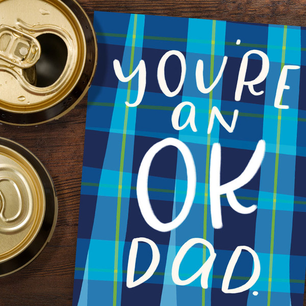 Funny Father's Day Card - You're An OK Dad