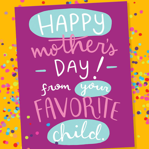 Funny Mother's Day Card - From Your Favorite Child