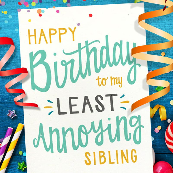 To My Least Annoying Sibling Funny Birthday Card