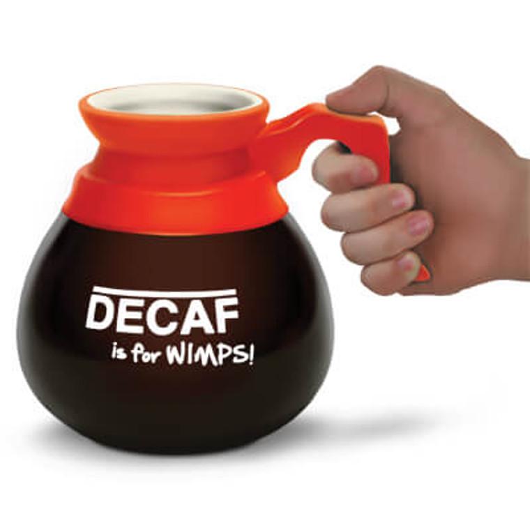 DECAF IS FOR WIMPS! MUG
