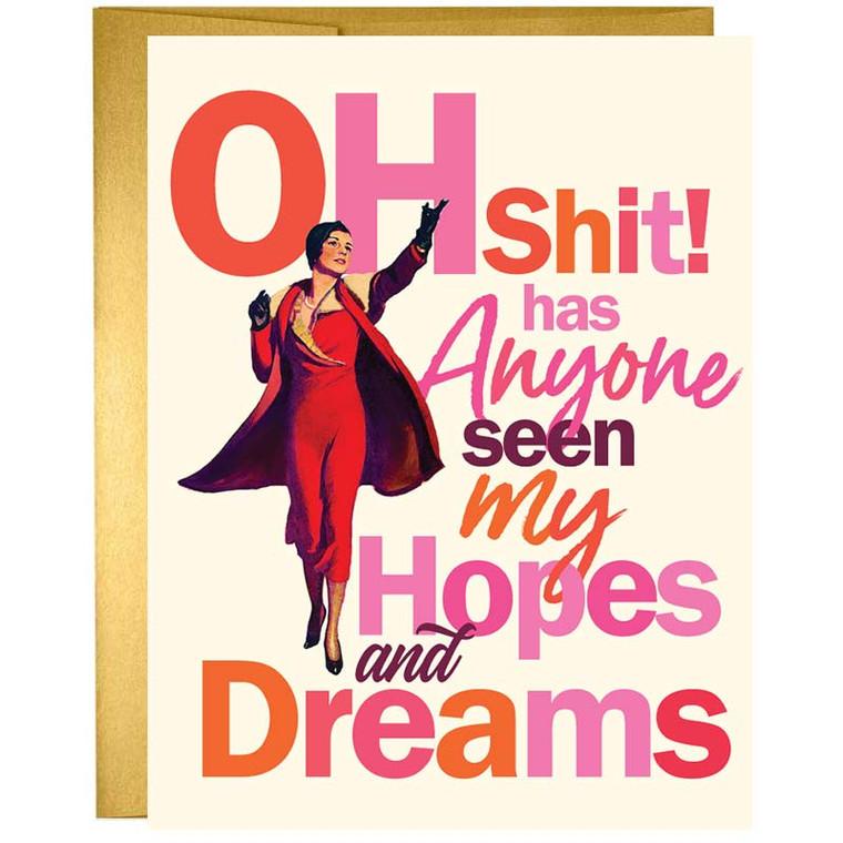 Has Anyone Seen My Hopes + Dreams Greeting Card