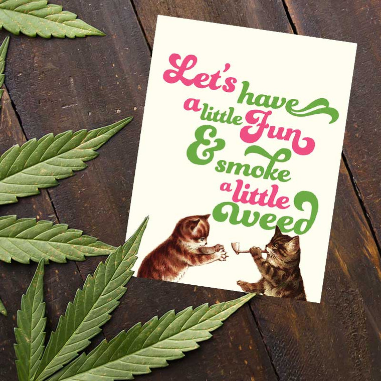 Smoking Weed - Let's Have A Little Fun Cat Greeting Card