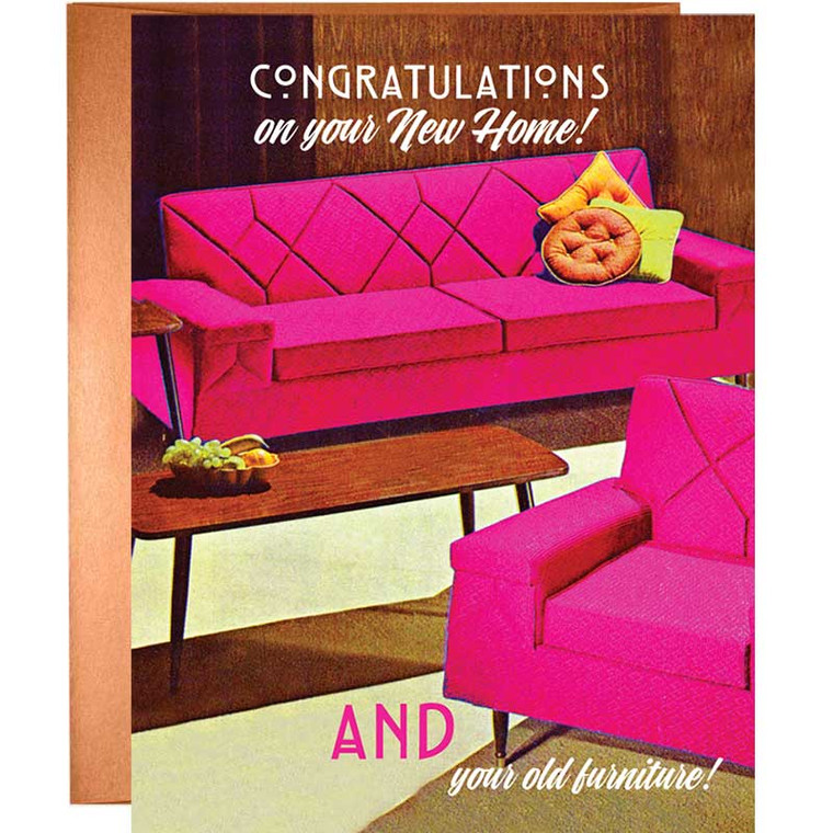 Congratulations On Your New Home, And Your Old Furniture! Greeting Card