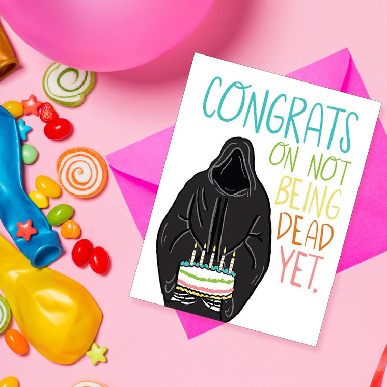 Best Funny Birthday Card! Congrats On Not Being Dead Yet Birthday Card
