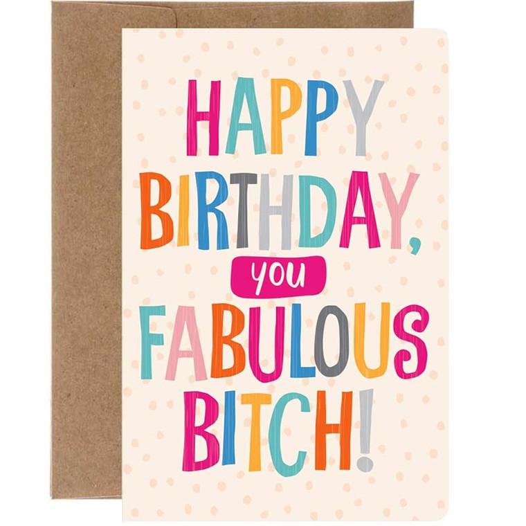 Happy Birthday You Fabulous Bitch Card