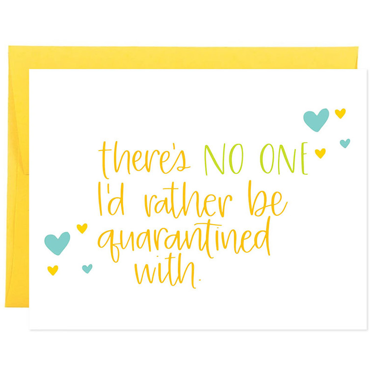 There's NO ONE I'd Rather Be Quarantined With Coronavirus Card